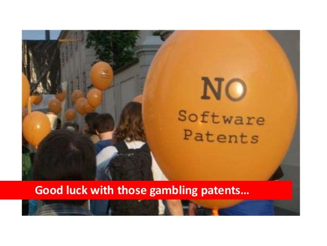 Good luck with those gambling patents…