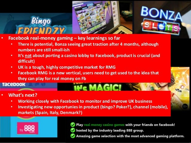 • Facebook real-money gaming – key learnings so far• There is potential, Bonza seeing great traction after 4 months, altho...
