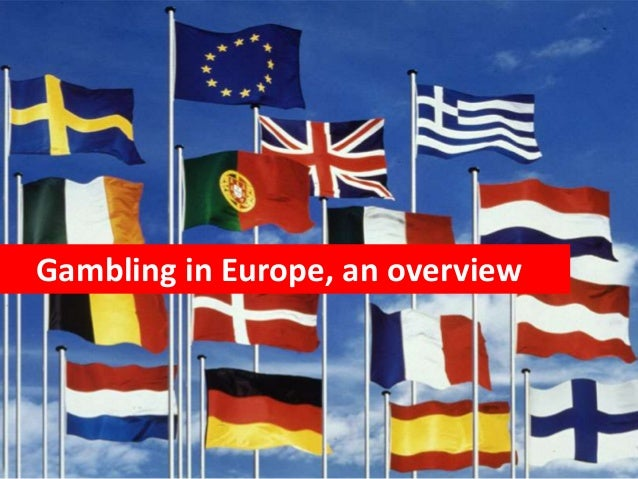 Gambling in Europe, an overview