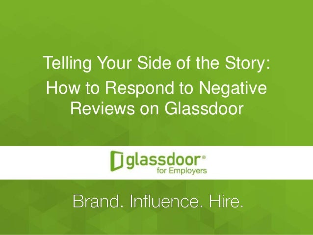 #Glassdoor Telling Your Side of the Story: How to Respond to Negative Reviews on Glassdoor