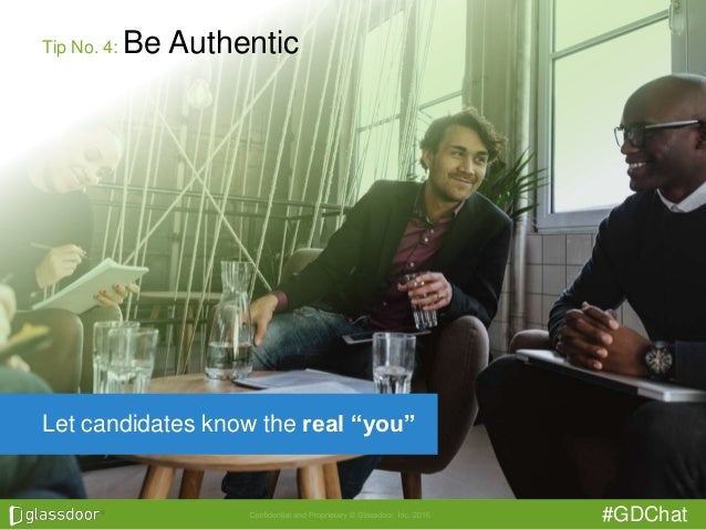 """#GDChat Tip No. 4: Be Authentic Let candidates know the real """"you"""""""