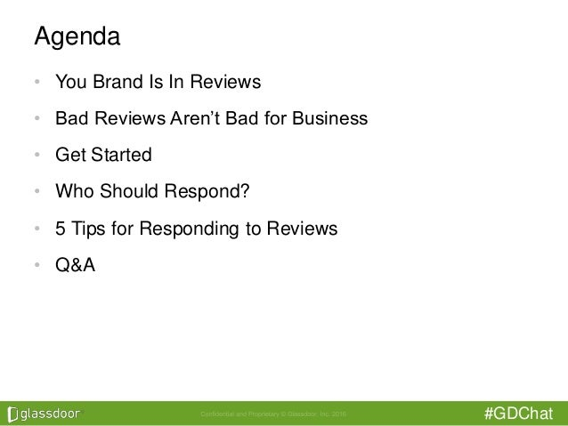 #GDChat Agenda • You Brand Is In Reviews • Bad Reviews Aren't Bad for Business • Get Started • Who Should Respond? • 5 Tip...