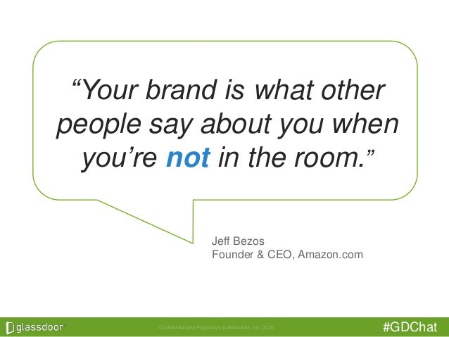 """#GDChat """"Your brand is what other people say about you when you're not in the room."""" Jeff Bezos Founder & CEO, Amazon.com"""