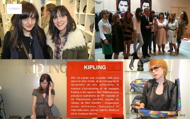 KIPLINGAfin de capter une nouvelle cible plusjeune et plus mode, et accompagner lelancement de ses collections, lamarque d'...