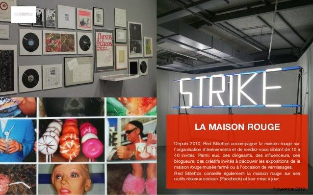 LA MAISON ROUGEDepuis 2010, Red Stilettos accompagne la maison rouge surl'organisation d'événements et de rendez-vous cibl...