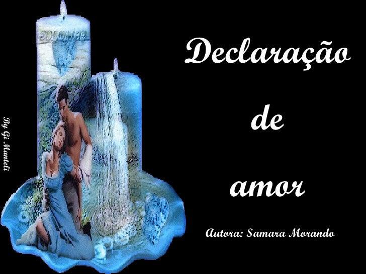 Declaração de  amor Autora: Samara Morando