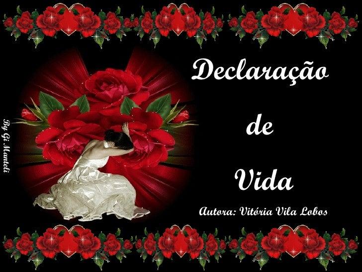 Declaração  de  Vida Autora: Vitória Vila Lobos