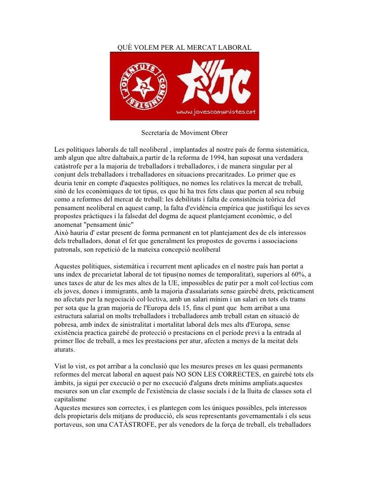 QUÈ VOLEM PER AL MERCAT LABORAL                                    Secretaría de Moviment Obrer  Les polítiques laborals d...