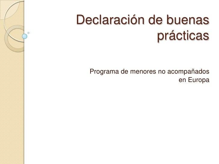 Declaración de buenas prácticas<br />Programa de menores no acompañados <br />en Europa<br />