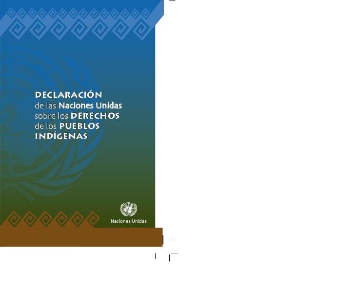 Declaraciónde las Naciones Unidassobre los Derechosde los pueblosinDígenas                   Naciones Unidas