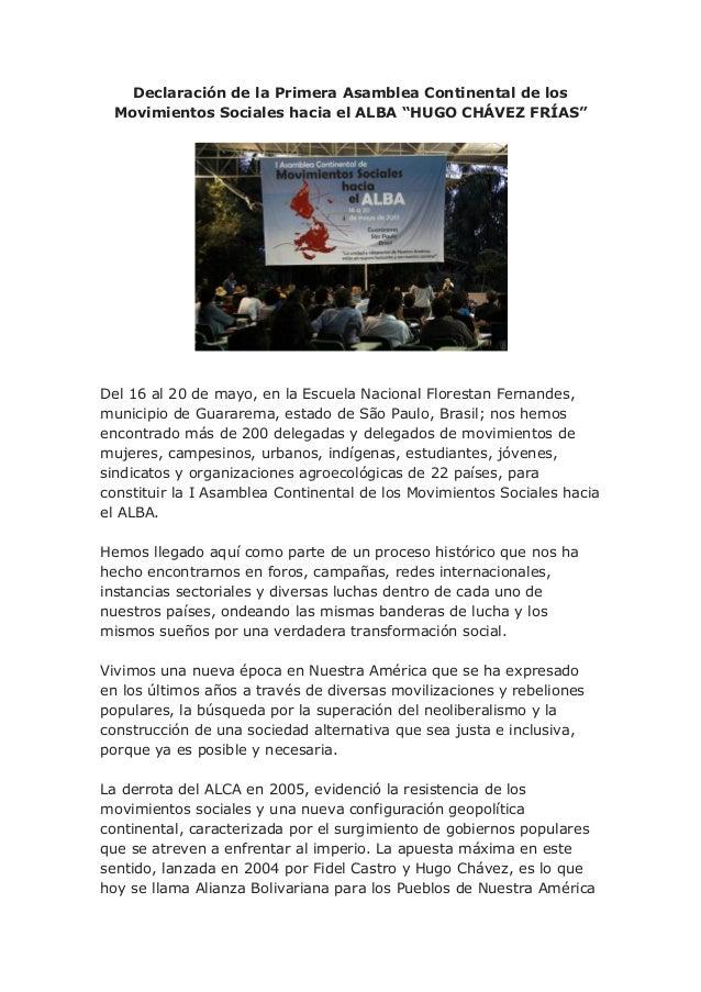 """Declaración de la Primera Asamblea Continental de losMovimientos Sociales hacia el ALBA """"HUGO CHÁVEZ FRÍAS""""Del 16 al 20 de..."""