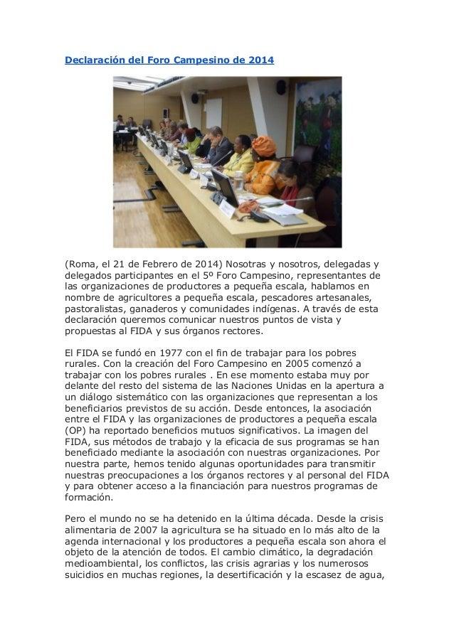 Declaración del Foro Campesino de 2014  (Roma, el 21 de Febrero de 2014) Nosotras y nosotros, delegadas y delegados partic...
