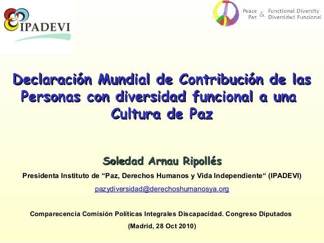 Declaración Mundial de Contribución de lasDeclaración Mundial de Contribución de las Personas con diversidad funcional a u...