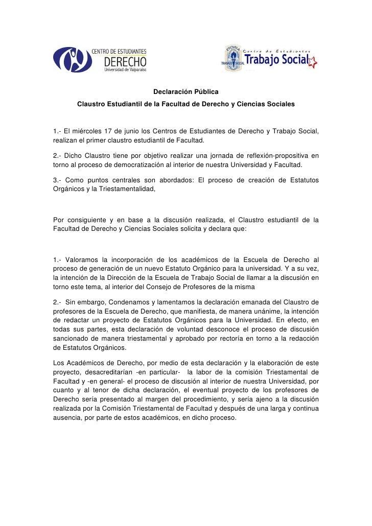 Declaración Pública        Claustro Estudiantil de la Facultad de Derecho y Ciencias Sociales   1.- El miércoles 17 de jun...