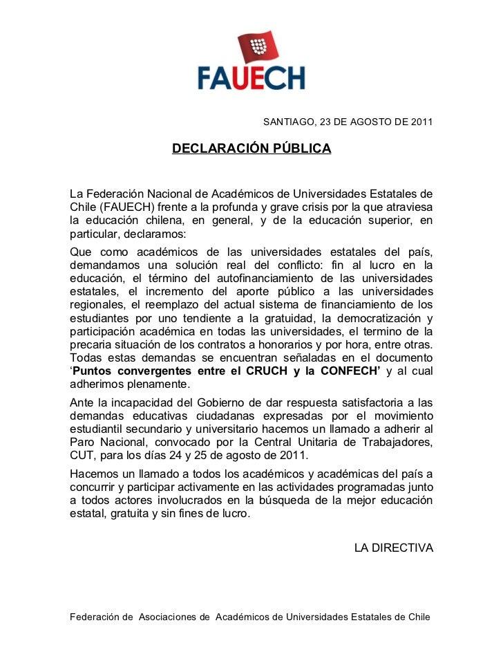 SANTIAGO, 23 DE AGOSTO DE 2011                     DECLARACIÓN PÚBLICALa Federación Nacional de Académicos de Universidade...