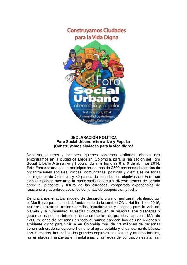 DECLARACIÓN POLÍTICA Foro Social Urbano Alternativo y Popular ¡Construyamos ciudades para la vida digna! Nosotras, mujeres...