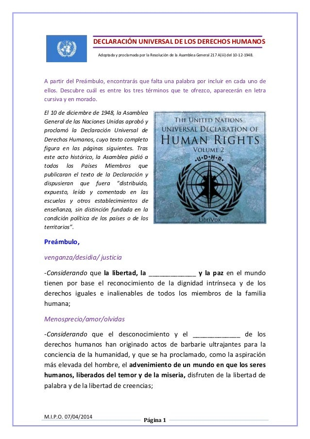 M.I.P.O. 07/04/2014 Página 1 DECLARACIÓN UNIVERSAL DE LOS DERECHOS HUMANOS Adoptada y proclamada por la Resolución de la A...