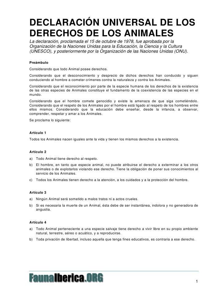 DECLARACIÓN UNIVERSAL DE LOSDERECHOS DE LOS ANIMALESLa declaración, proclamada el 15 de octubre de 1978, fue aprobada por ...