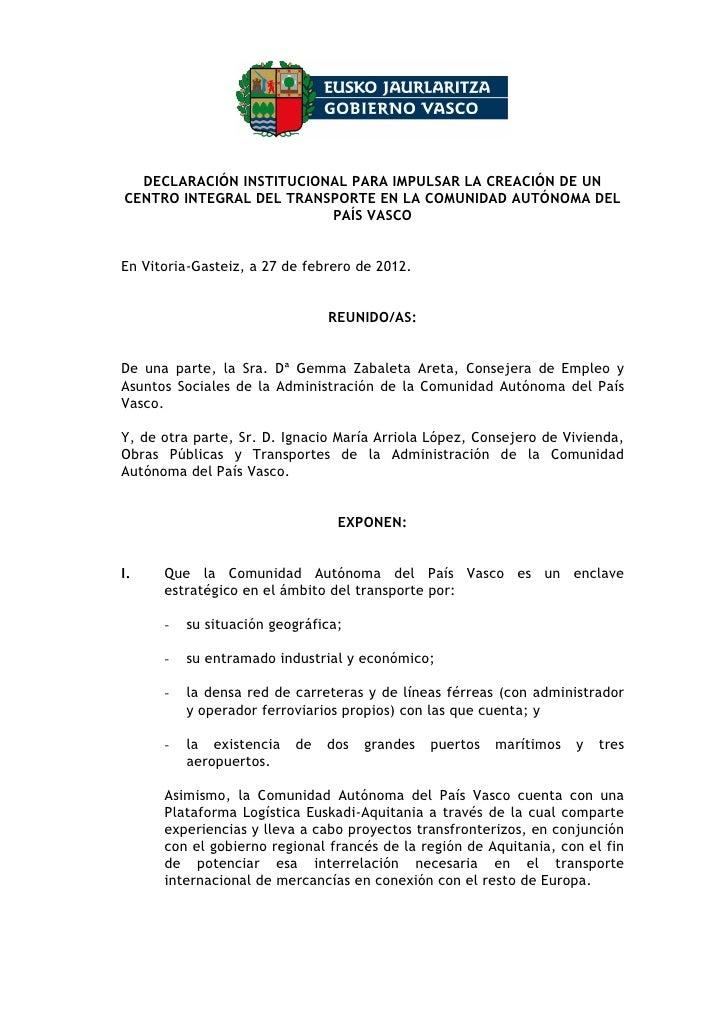DECLARACIÓN INSTITUCIONAL PARA IMPULSAR LA CREACIÓN DE UNCENTRO INTEGRAL DEL TRANSPORTE EN LA COMUNIDAD AUTÓNOMA DEL      ...