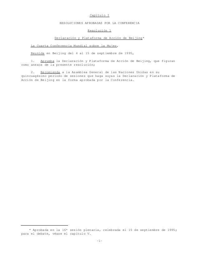 Capítulo I RESOLUCIONES APROBADAS POR LA CONFERENCIA Resolución 1 Declaración y Plataforma de Acción de Beijing* La Cuarta...