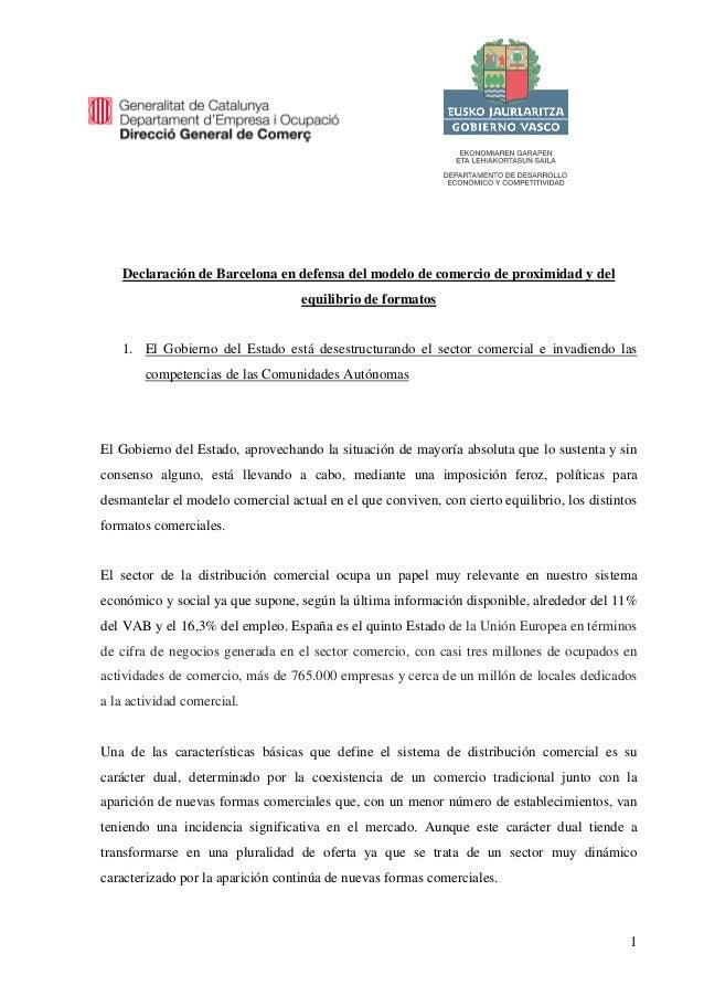 1 Declaración de Barcelona en defensa del modelo de comercio de proximidad y del equilibrio de formatos 1. El Gobierno del...