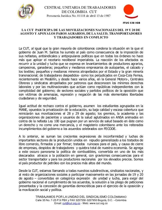 CENTRAL UNITARIA DE TRABAJADORES DE COLOMBIA CUT Personería Jurídica No. 01118 de abril 13 de 1987 ITUC CSI IGB TRABAJAMOS...