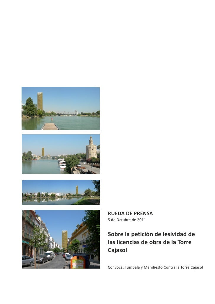 RUEDA DE PRENSA5 de Octubre de 2011Sobre la petición de lesividad delas licencias de obra de la TorreCajasolConvoca: Túmba...