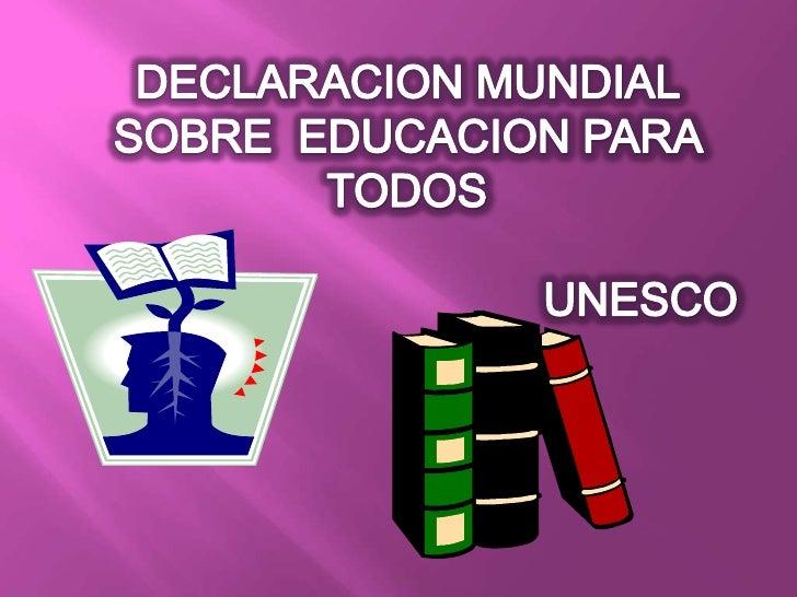 Declaracion mundial de educacion para todos