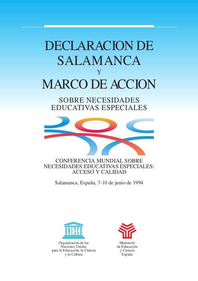 DECLARACION DE SALAMANCA Y MARCO DE ACCION SOBRE NECESIDADES EDUCATIVAS ESPECIALES CONFERENCIA MUNDIAL SOBRE NECESIDADES E...