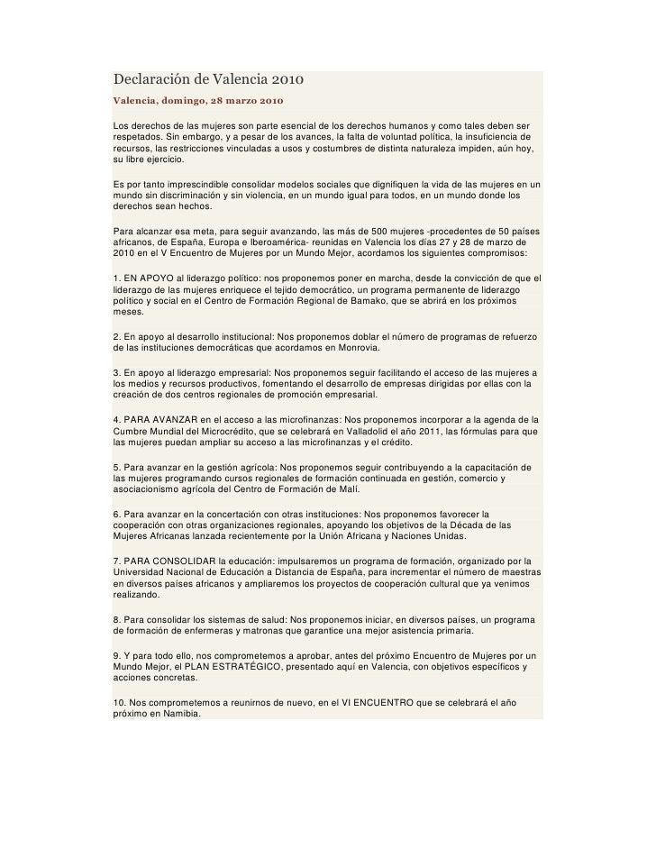 Declaración de Valencia 2010 Valencia, domingo, 28 marzo 2010  Los derechos de las mujeres son parte esencial de los derec...
