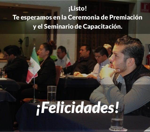¡Listo! Te esperamos en la Ceremonia de Premiación y el Seminario de Capacitación. ¡Felicidades!