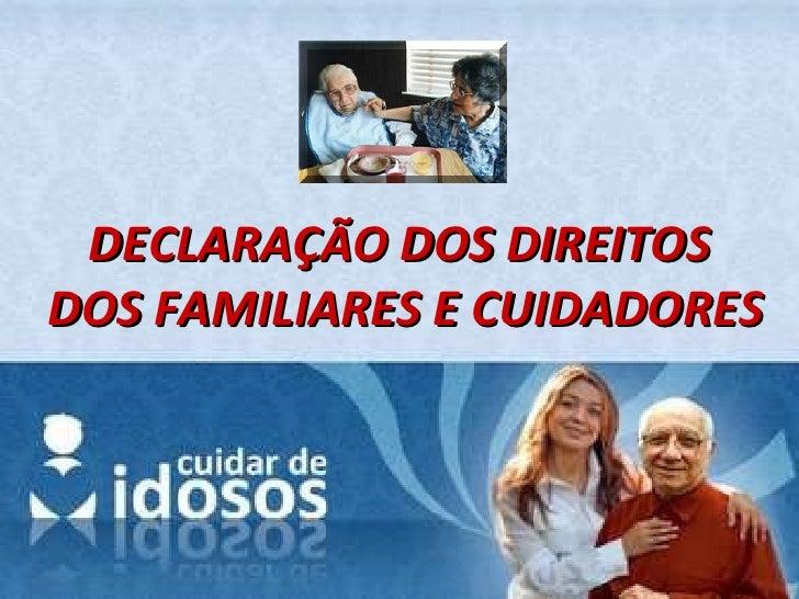 DECLARAÇÃO DOS DIREITOS  DOS FAMILIARES E CUIDADORES