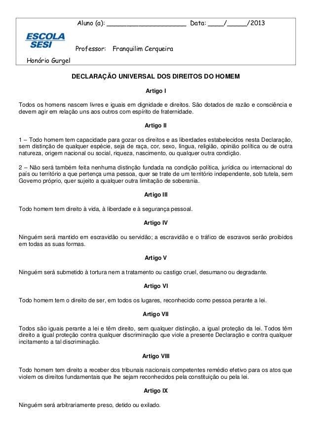 Aluno (a): ____________________ Data: ____/_____/2013 Professor: Franquilim Cerqueira Honório Gurgel DECLARAÇÃO UNIVERSAL ...