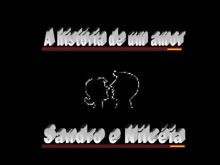 Sandro e Nilcéia A história de um amor