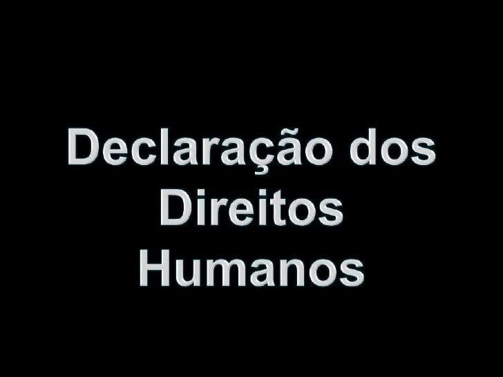 Declaração dos <br />Direitos Humanos<br />