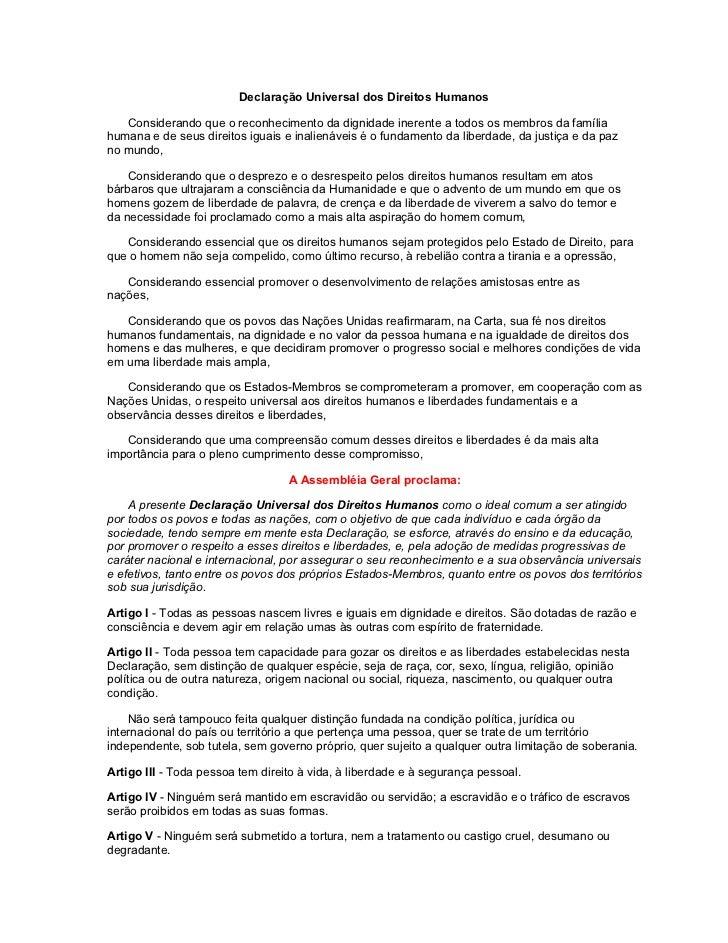 Declaração Universal dos Direitos Humanos   Considerando que o reconhecimento da dignidade inerente a todos os membros da ...