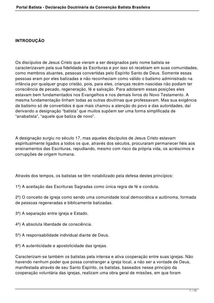 Portal Batista - Declaração Doutrinária da Convenção Batista BrasileiraINTRODUÇÃOOs discípulos de Jesus Cristo que vieram ...
