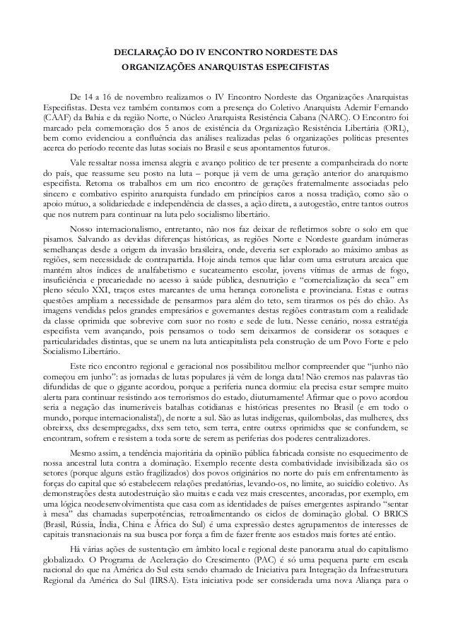 DECLARAÇÃO DO IV ENCONTRO NORDESTE DAS ORGANIZAÇÕES ANARQUISTAS ESPECIFISTAS De 14 a 16 de novembro realizamos o IV Encont...