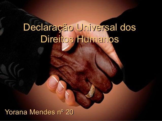 Declaração Universal dos Direitos Humanos  Yorana Mendes nº 20