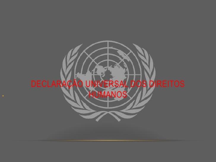 Declaração universal dos direitos humanos<br />