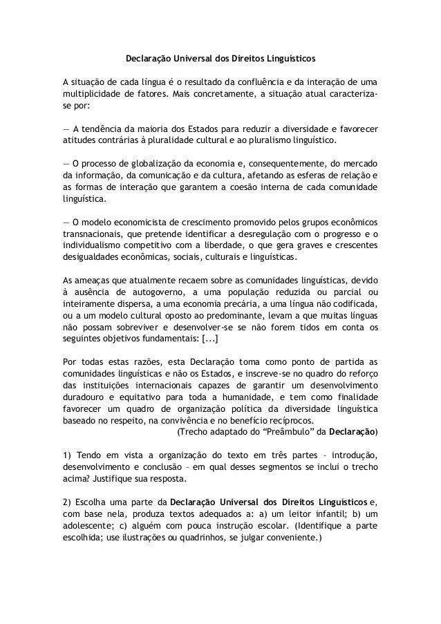Declaração Universal dos Direitos Linguísticos A situação de cada língua é o resultado da confluência e da interação de um...