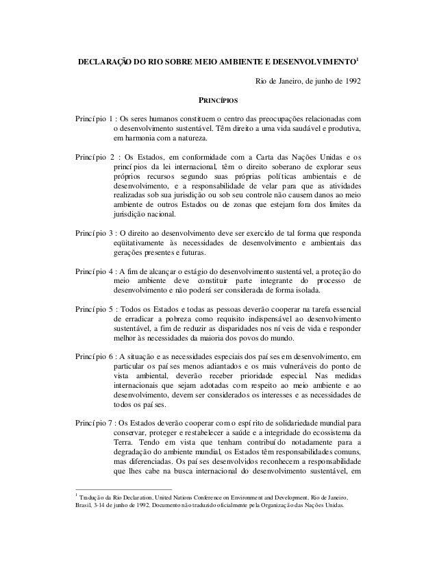 DECLARAÇ O DO RIO SOBRE MEIO AMBIENTE E DESENVOLVIMENTO1 Ã Rio de Janeiro, de junho de 1992 PRINCÍPIOS Princí pio 1 : Os s...