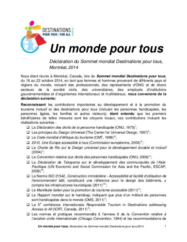 Un monde pour tous, Déclaration du Sommet mondial Destinations pour tous 2014 1  Nous étant réunis à Montréal, Canada, lor...