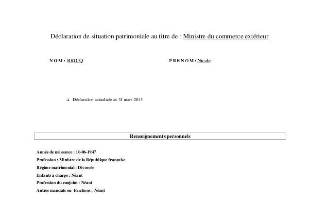 Déclaration de situation patrimoniale au titre de : Ministre du commerce extérieur       N O M : BRICQ                    ...