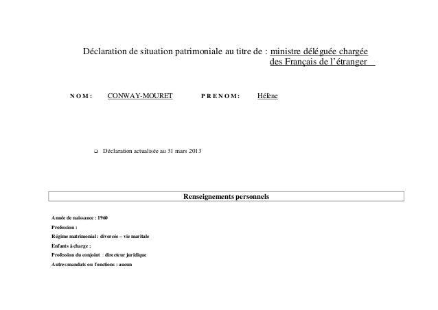Déclaration de situation patrimoniale au titre de : ministre déléguée chargéedes Français de l'étrangerN O M : CONWAY-MOUR...