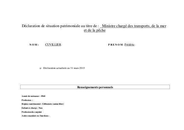 Déclaration de situation patrimoniale au titre de : Ministre chargé des transports, de la meret de la pêcheN O M : CUVILLI...