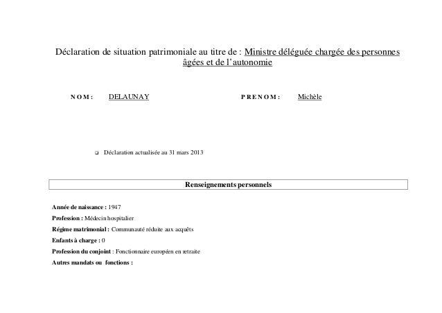Déclaration de situation patrimoniale au titre de : Ministre déléguée chargée des personnes                               ...