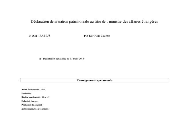 Déclaration de situation patrimoniale au titre de : ministre des affaires étrangères        N O M : FABIUS                ...
