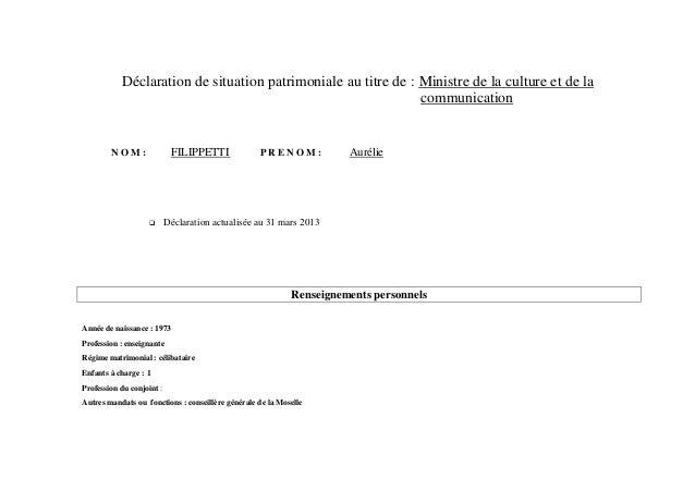 Déclaration de situation patrimoniale au titre de : Ministre de la culture et de lacommunicationN O M : FILIPPETTI P R E N...