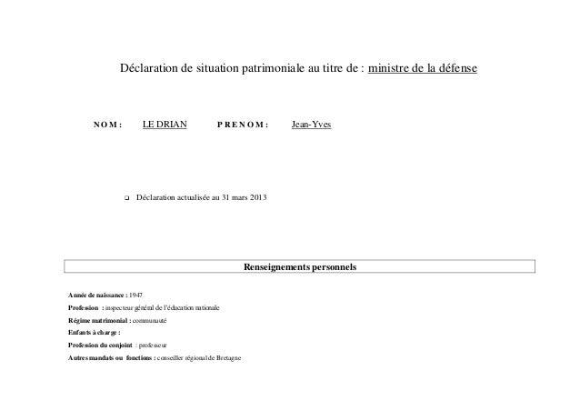 Déclaration de situation patrimoniale au titre de : ministre de la défenseN O M : LE DRIAN P R E N O M : Jean-Yves Déclar...